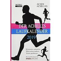 Der Achilles-Laufkalender 2019: Kilometer sammeln, Motivation tanken, Tricks probieren - Taschenkalender