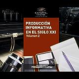 Producción informativa en el siglo XXI. Volumen 2