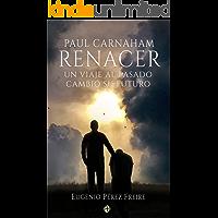 Paul Carnaham : RENACER