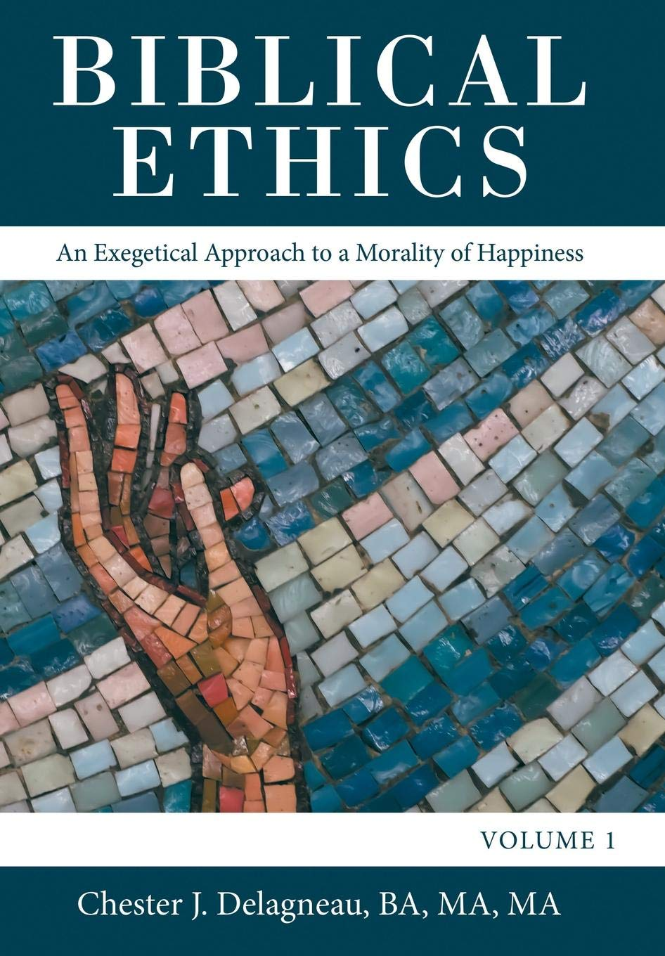 Biblical Ethics: An Exegetical Approach to a Morality of