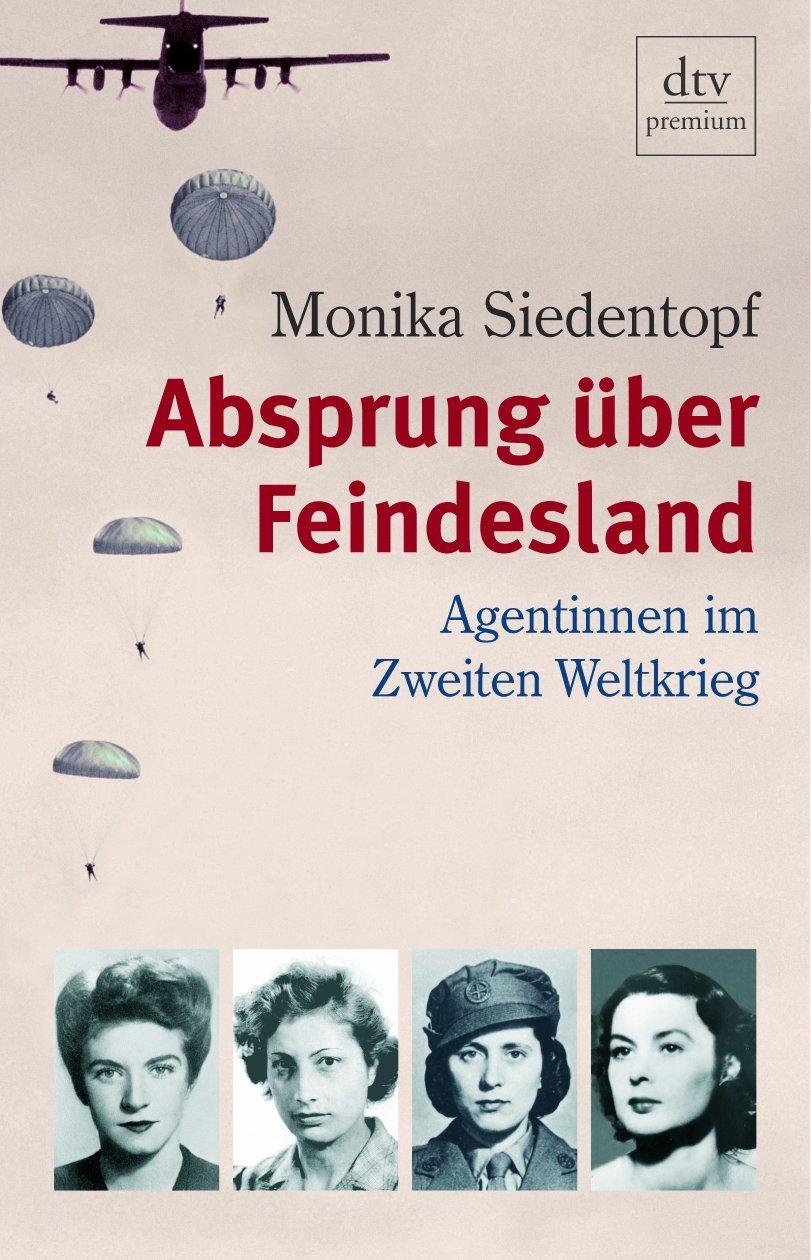 Absprung über Feindesland: Agentinnen im Zweiten Weltkrieg