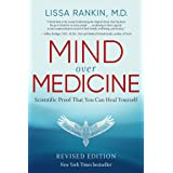 Mind Over Medicine - REVISED EDITION: Scientific Proof That You Can Heal Yourself