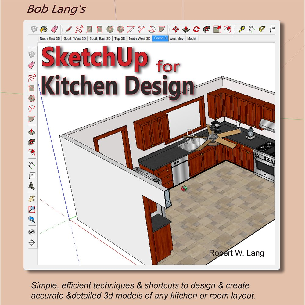 Perfect SketchUp For Kitchen Design: Robert W. Lang: 9780692789728: Amazon.com:  Books Part 17