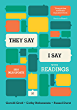 """They Say / I Say"": The Moves That Matter in Academic Writing, with 2016 MLA Update and Readings (Third Edition)"