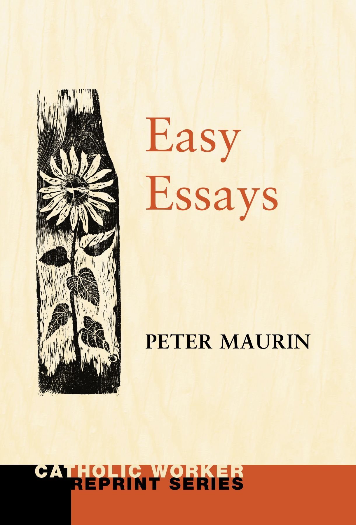 easy essays catholic worker reprint series peter maurin fritz easy essays catholic worker reprint series peter maurin fritz eichenberg 9781608990627 com books