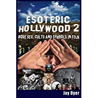 Esoteric Hollywood II: : More Sex, Cults & Symbols in Film