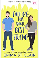 Falling for Your Best Friend: a Sweet Romantic Comedy (Love Clichés Sweet RomCom Book 5) Kindle Edition