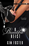 A Beautiful Heist (AB&T Novel Book 1)