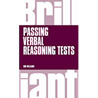 Brilliant Passing Verbal Reasoning Tests: Everything you need to know to practice and pass verbal reasoning tests (Brilliant Business)