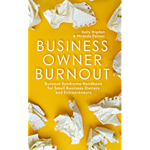 Business Owner Burnout: Burnout Syndrome Handbook for Small Business Owners and Entrepreneurs