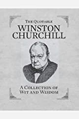 The Quotable Winston Churchill: A Collection of Wit and Wisdom (RP Minis) Kindle Edition