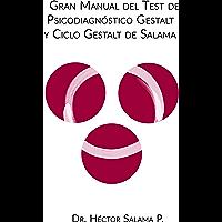Ciclo Gestalt de Salama (CGS) y Manual del Test de Psicodiagnóstico Gestalt de Salama (TPG): Universidad Gestalt