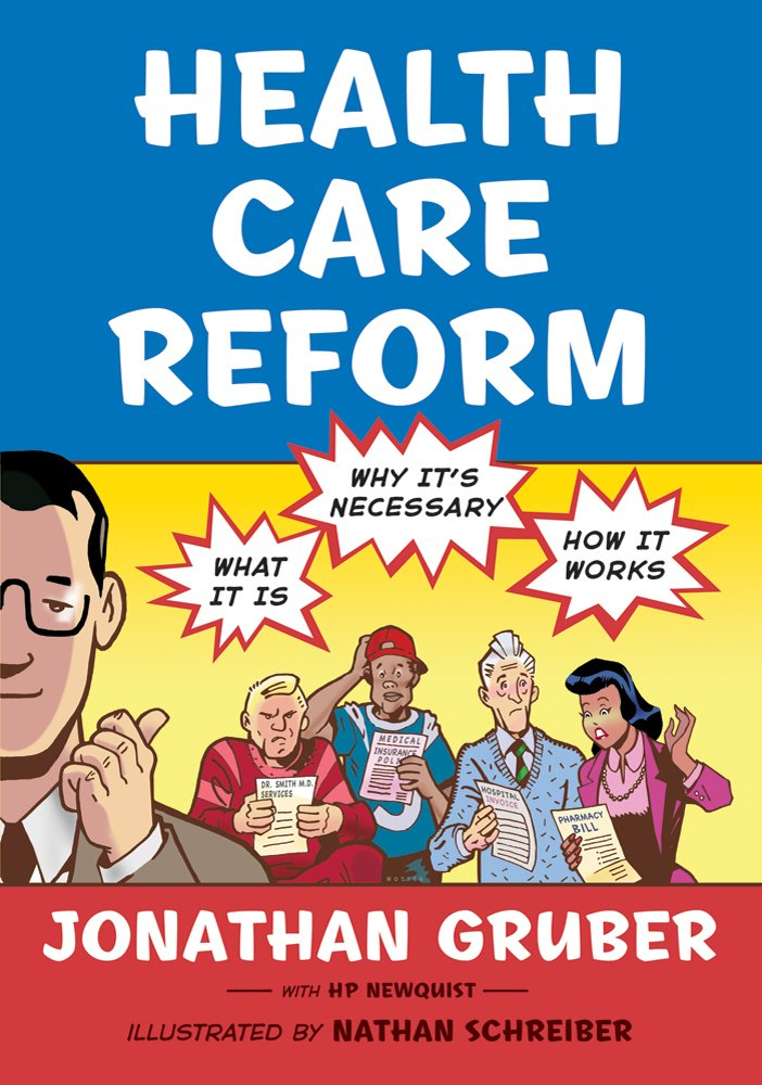 Health Care Reform What It Is Why It S Necessary How It Works
