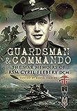 Guardsman and Commando: The War Memoirs of RSM Cyril Feebery DCM
