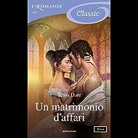 Un matrimonio d'affari (I Romanzi Classic) (Serie Girl Meets Duke (versione italiana) Vol. 1)