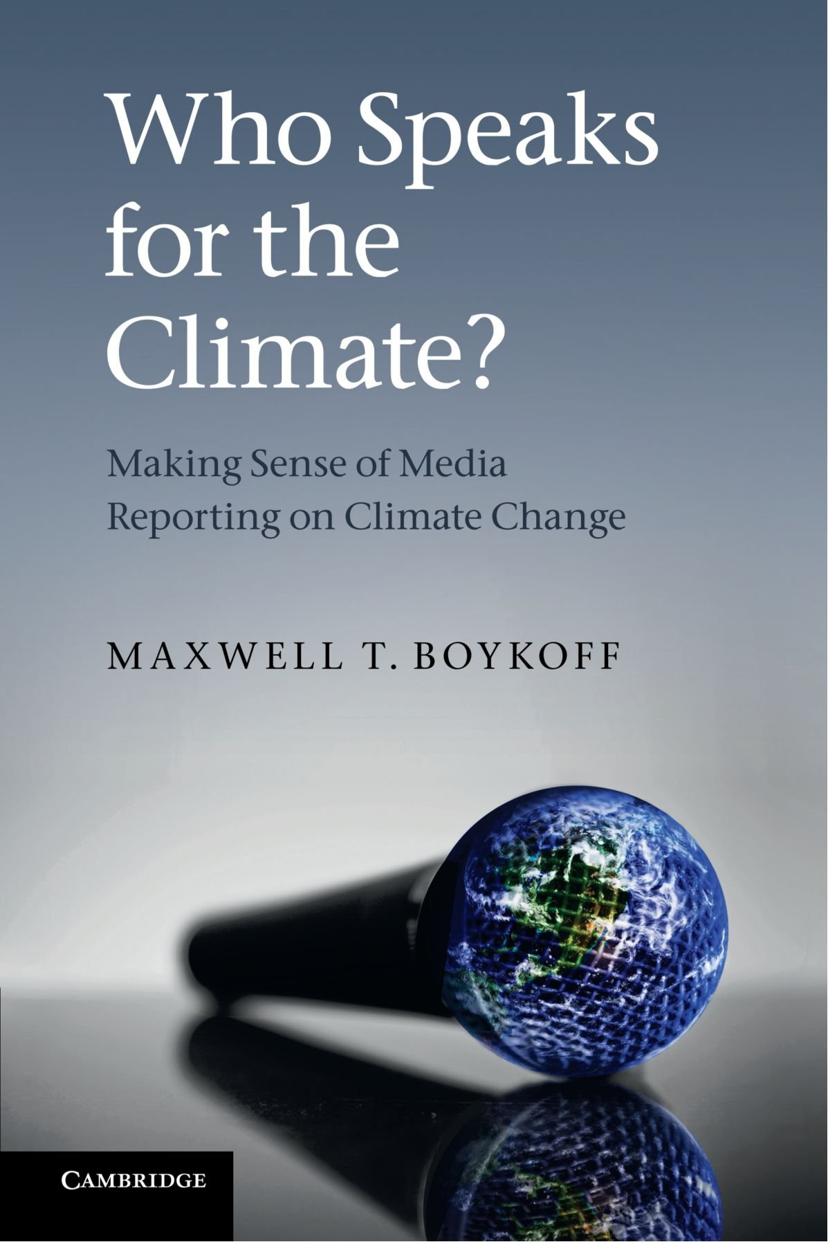 Who speaks for the climate making sense of media reporting on who speaks for the climate making sense of media reporting on climate change maxwell t boykoff 9780521133050 amazon books fandeluxe Gallery