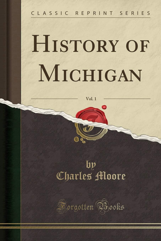 History of Michigan, Vol. 1 (Classic Reprint) pdf epub