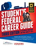 Student's Federal Career Guide: Students, Recent Graduates, Veterans- Learn How to Write a Competitive Federal Resume for a Pathways Internship for USAJOBS Federal Careers