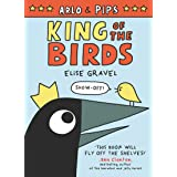 Arlo & Pips: King of the Birds (Arlo & Pips, 1)