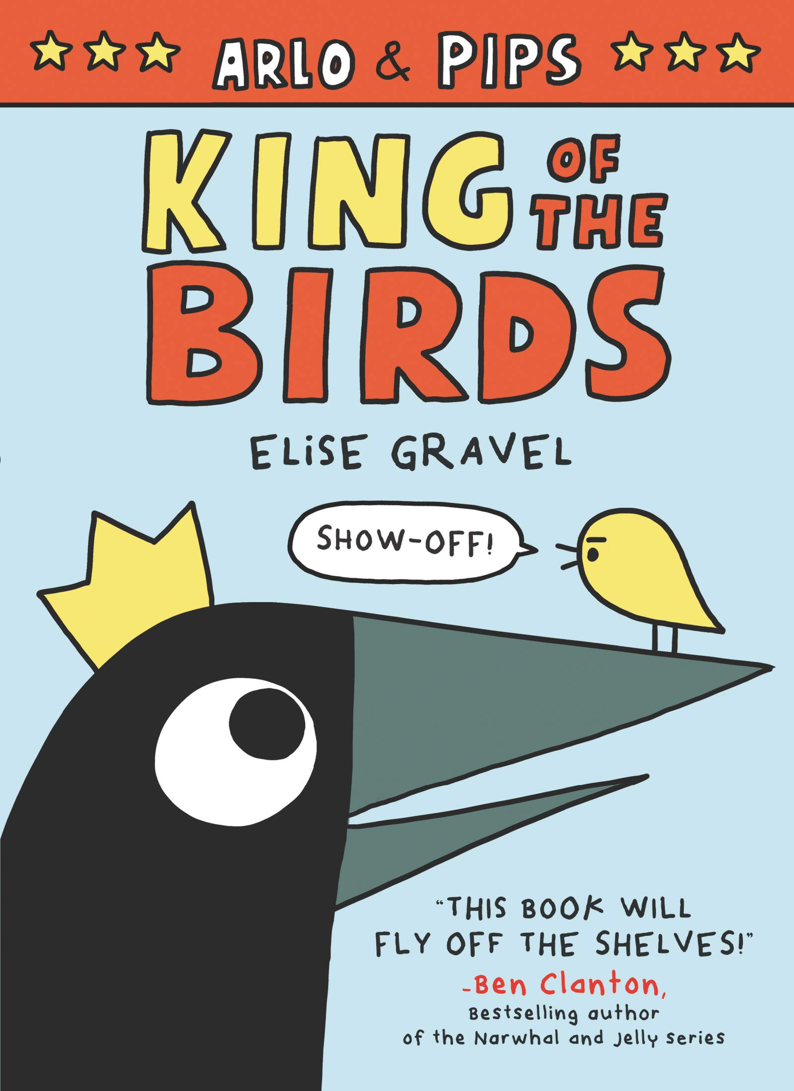 Amazon.com: Arlo & Pips: King of the Birds (9780062982223): Gravel, Elise,  Gravel, Elise: Books