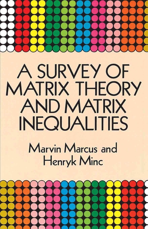 A Survey Of Matrix Theory And Matrix Inequalities  Dover Books On Mathematics