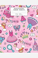 Primary Composition Notebook: Fairy Tale Pink Princess | Grades K-2 Kindergarten Writing Journal (Draw & Write Exercise Books) Paperback