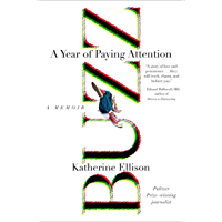 Buzz: An ADHD Mother's Search for Understanding, Patience, and Comic Relief: A Year of Paying Attention, A Memoir