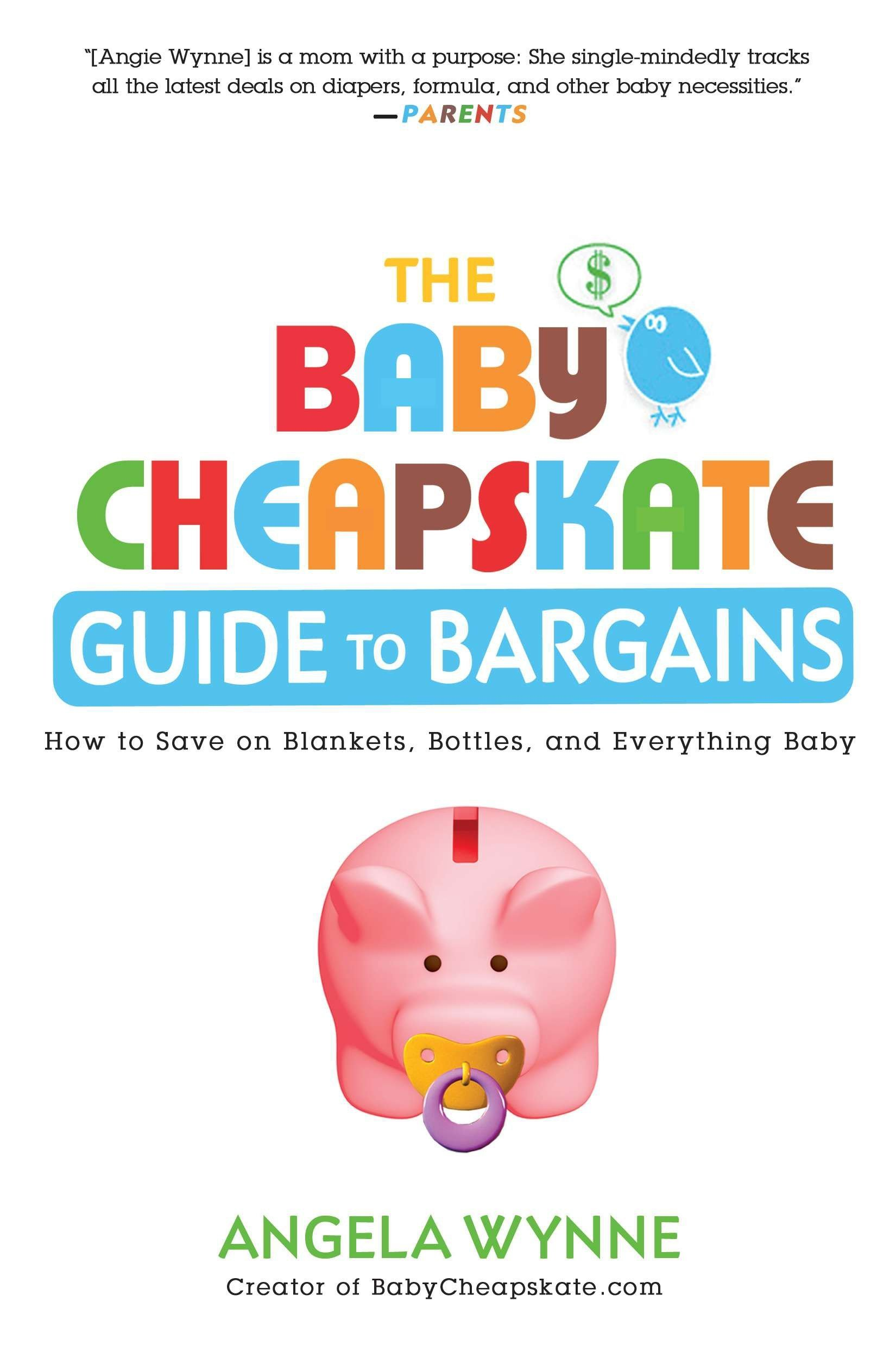 The Baby Cheapskate Guide to Bargains: How to Save on Blankets, Bottles, and Everything Baby ebook