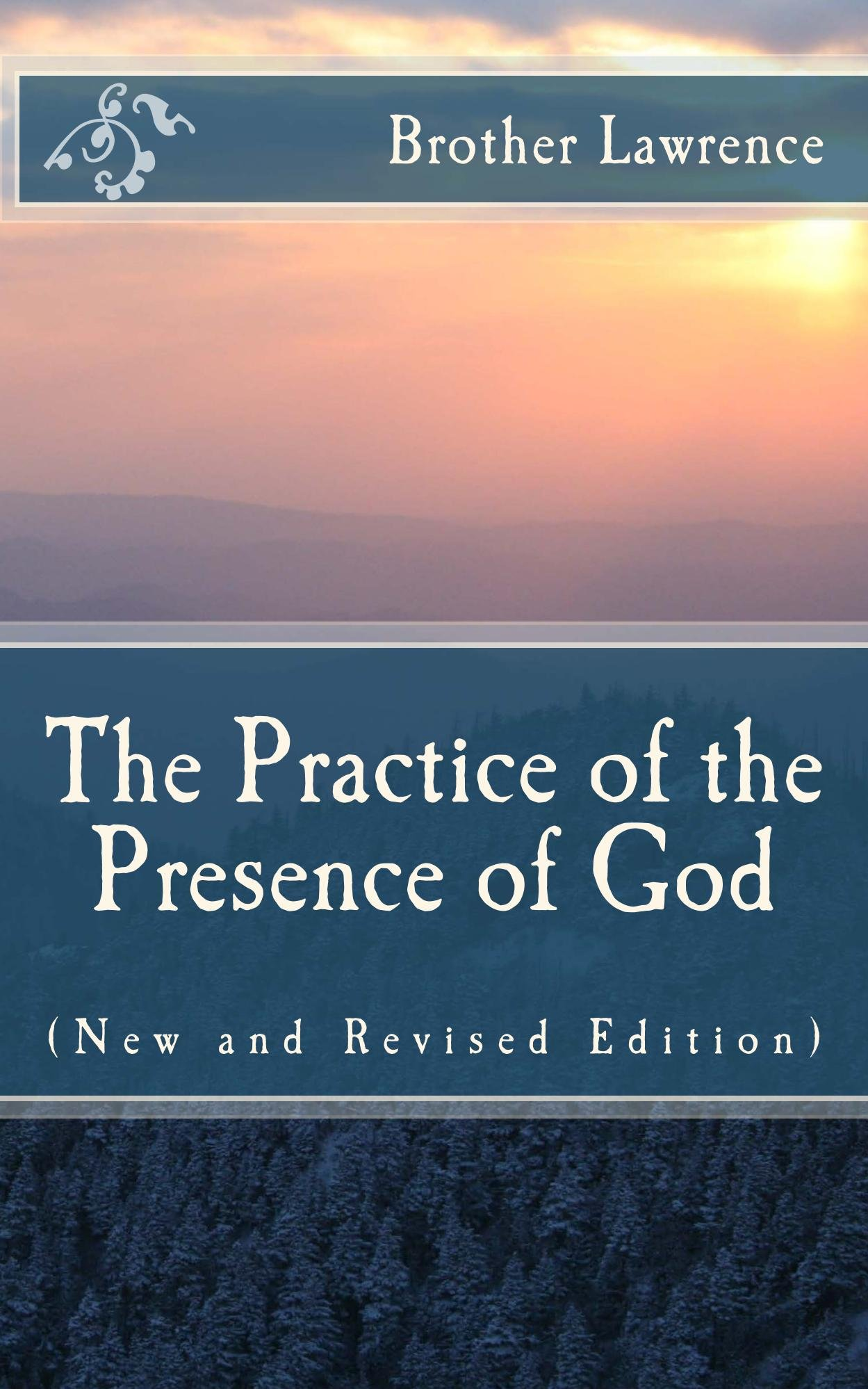 The Practice Of The Presence Of God  New And Revised Edition   English Edition