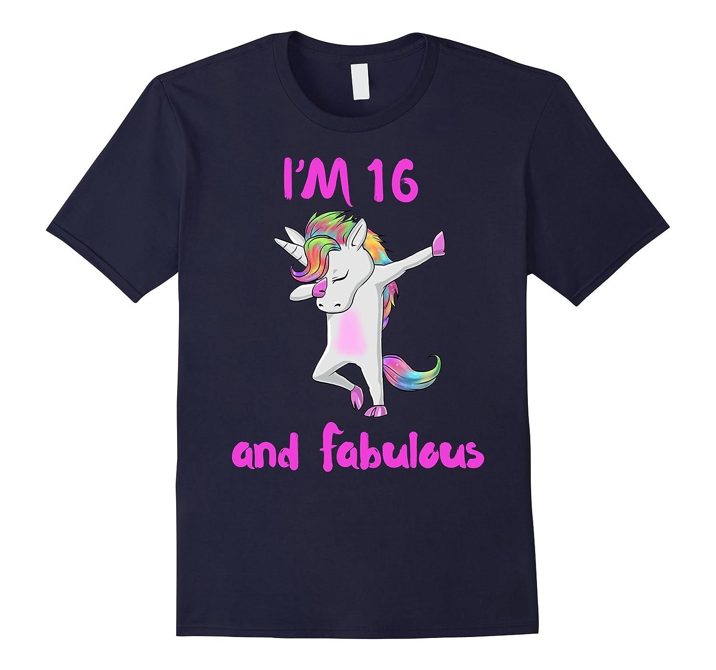16 and fabulous sweet sixteen girls unicorn dab dance t shir-FL