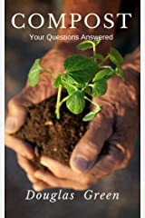 Compost: Your Questions Answered (Beginner Gardening Book 3) Kindle Edition