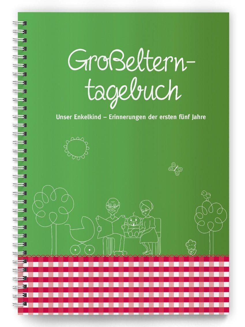 Großelterntagebuch: Unser Enkelkind - Erinnerungen an die ersten fünf Jahre