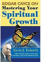 Edgar Cayce on Mastering Your Spiritual Growth Kindle Edition