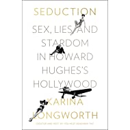 Seduction: Sex, Lies, and Stardom in Howard Hughes's Hollywood