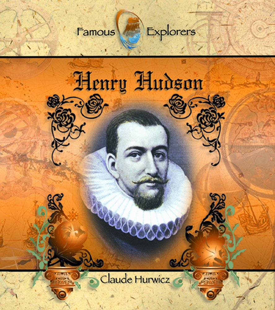 Henry Hudson (Famous Explorers. Set 2) PDF Text fb2 book