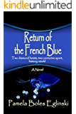 Return of the French Blue: Two diamond heists, two centuries apart, history retold (Catalina & Bonhomme International Spy Series Book 2)