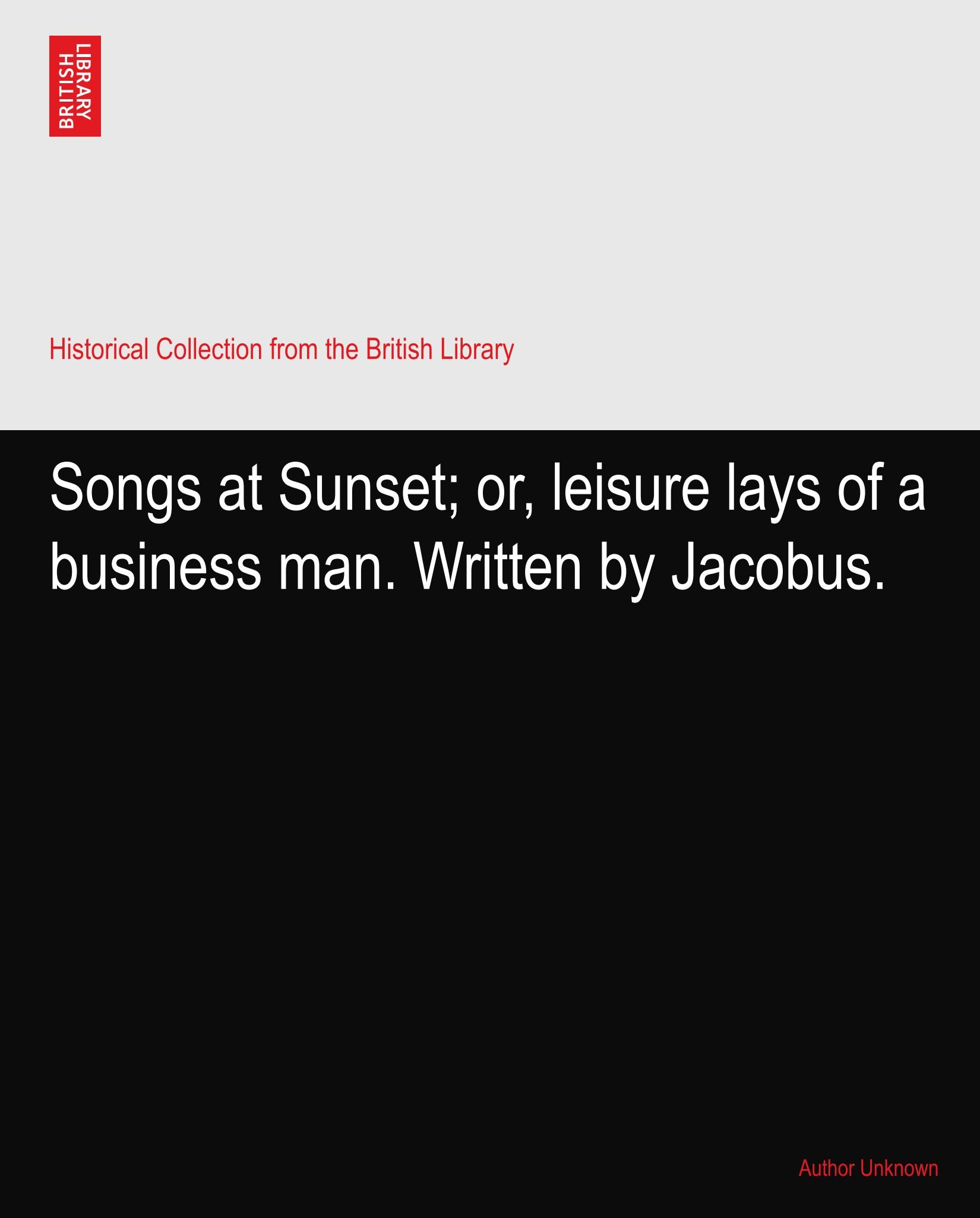 Download Songs at Sunset; or, leisure lays of a business man. Written by Jacobus. pdf epub
