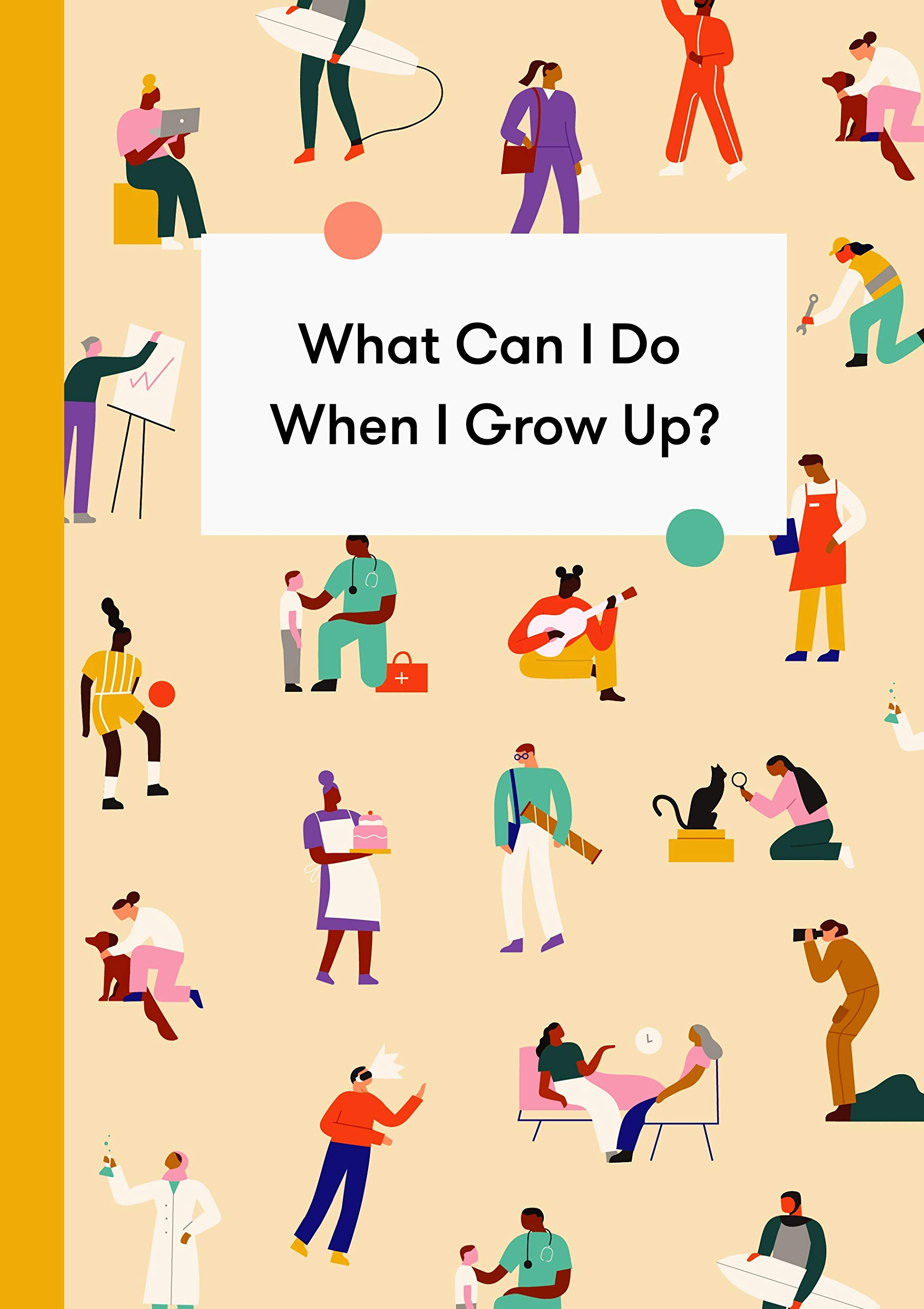 What Can I Do When I Grow Up   A Children's Career Guide  School Of Life