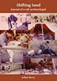 Shifting Sand: Journal of a cub archaeologist, Palestine 1964 (Archaeological Lives)