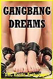Gangbang Dreams: Five Explicit Rough Group Sex Erotica Stories (English Edition)