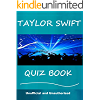 The Taylor Swift Quiz Book - How Well Do You Know Her? - Unofficial and Unauthorized