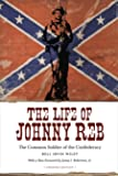 The Life of Johnny Reb: The Common Soldier of the Confederacy (Conflicting Worlds: New Dimensions of the American Civil War)