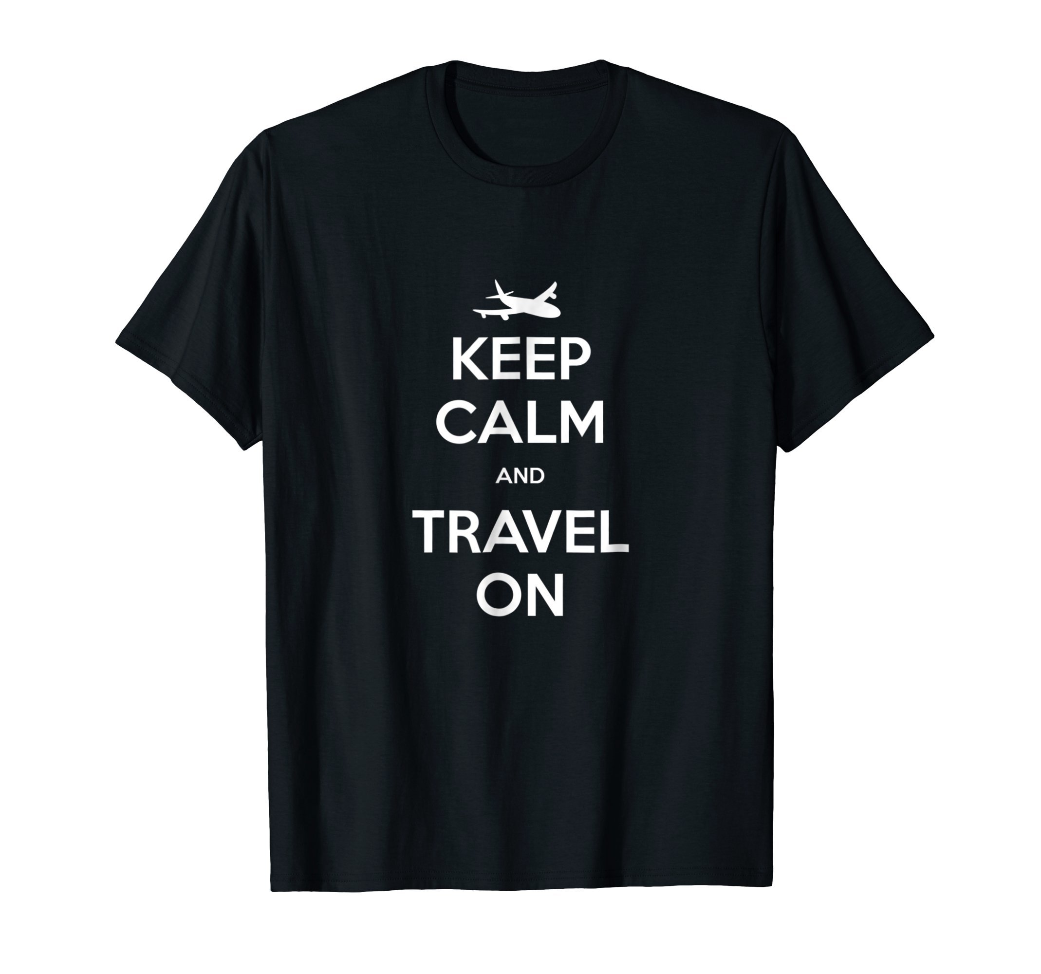 Keep Calm and Travel On Shirt