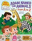 Adam Named the Animals from A to Z (Roma Downey's Little Angels)