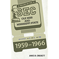 Rulers of the SEC: Ole Miss and Mississippi State, 1959-1966