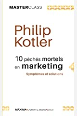 10 péchés mortels en marketing: Symptômes et solutions (Master Class) (French Edition) eBook Kindle