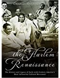 The Harlem Renaissance: The History and Legacy of Early 20th Century America's Most Influential Cultural Movement