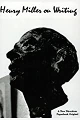 Henry Miller on Writing (New Directions Paperbook Book 151) Kindle Edition