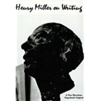 Henry Miller on Writing (New Directions Paperbook Book 151)
