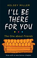 I'll Be There For You: With Brand New Bonus